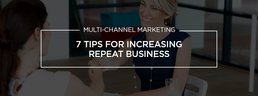 Tips For Increasing Repeat Business